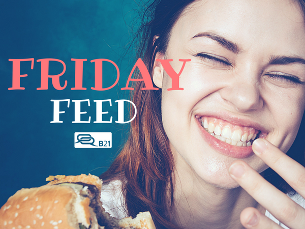 The Friday Feed #17: Bite-sized bits for your brain