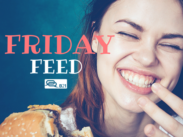 The Friday Feed #24: Bite-sized bits for your brain